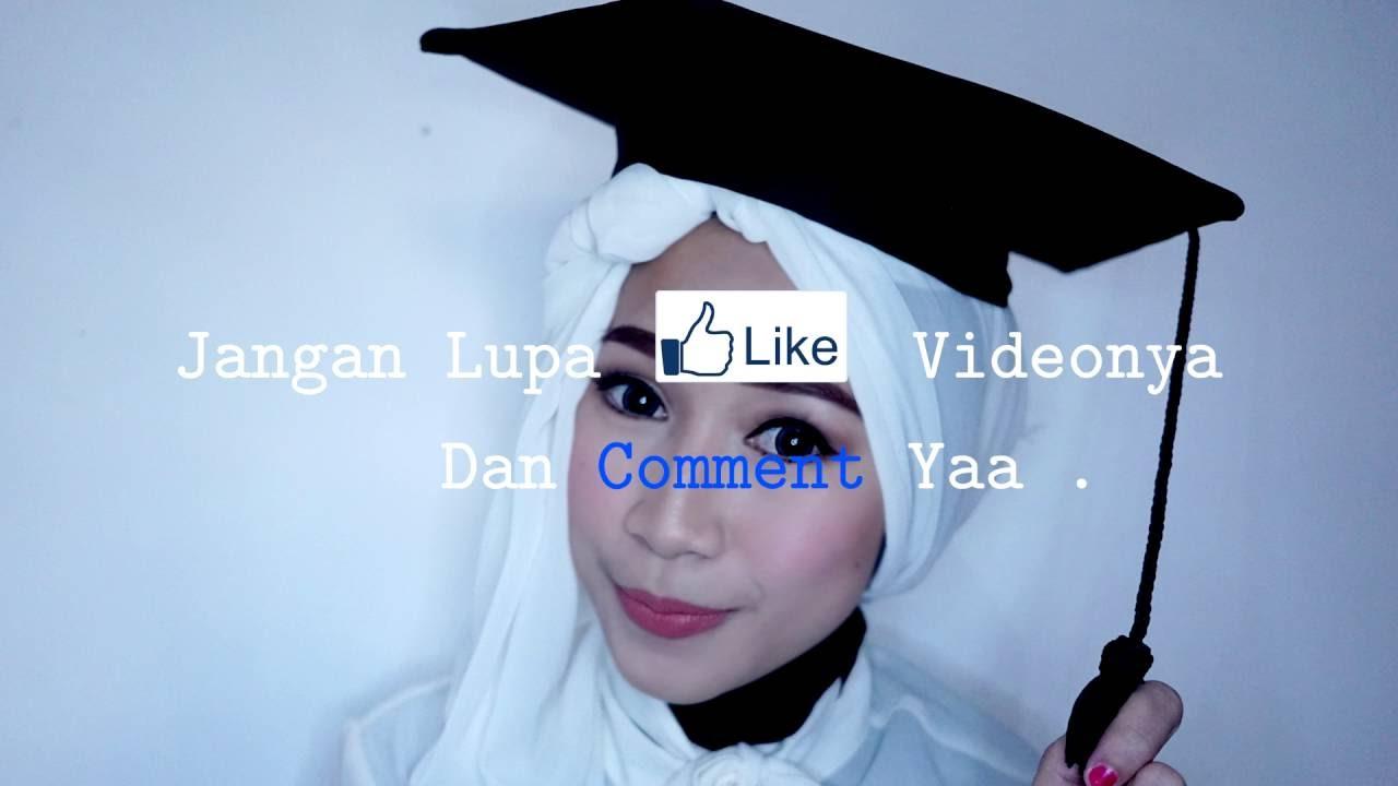 Tutorial Makeup Dan Hijab Wisuda YouTube