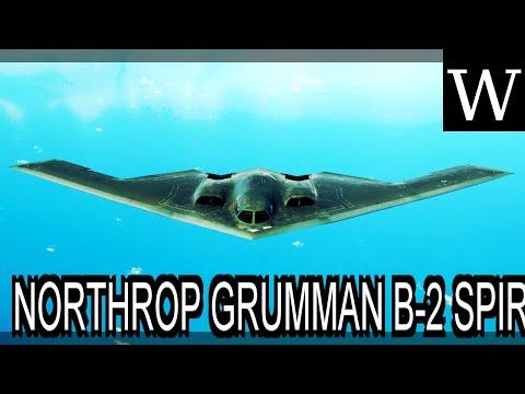 NORTHROP GRUMMAN B-2 SPIRIT - WikiVidi Documentary