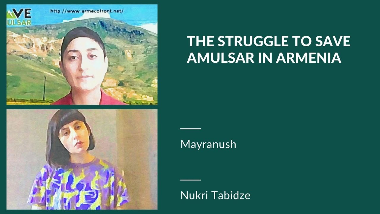 The Struggle to Save Amulsar in Armenia