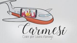 Carmesí - Vicente García (cover by Laura Naranjo)