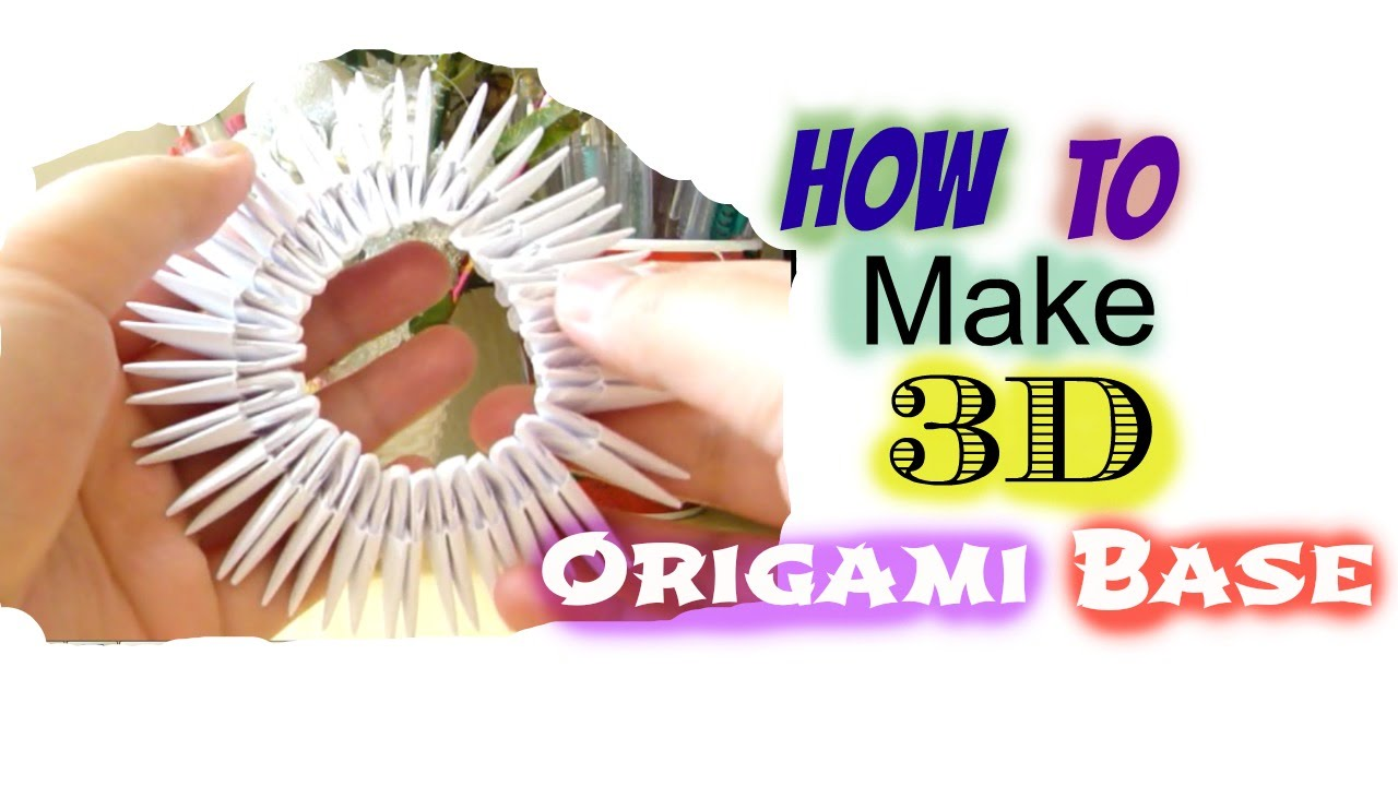 how to make the 3d origami base youtube