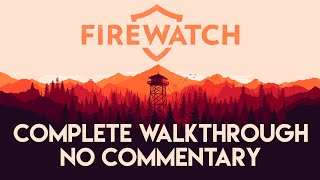 Firewatch | No Commentary | 100% Complete Gameplay Walkthrough