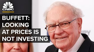 Warren Buffett: Just Looking At The Price Is Not Investing | CNBC