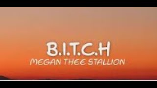 Megan Thee Stallion - B.I.T.C.H. (Lyrics)