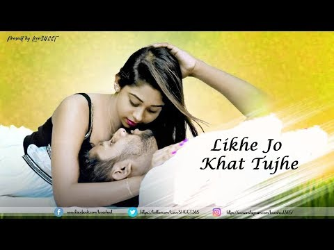 Likhe Jo Khat Tujhe | Romantic Love Story 2018 | Latest Hindi Songs | LoveSHEET | Watching Till End