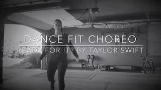 Ready For It? By Taylor Swift- Dance Fit Choreography by Kelsi