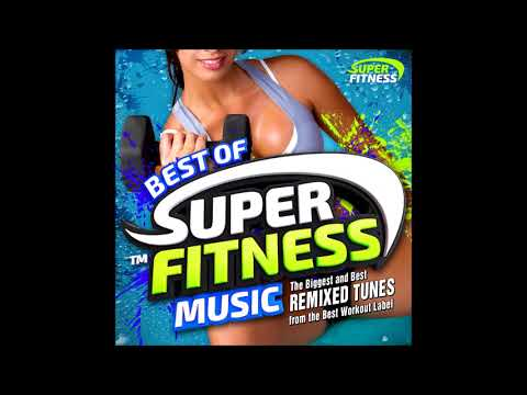 Best of Super Fitness Music - The Biggest and Best REMIXED TUNES from the Best Workout Label !
