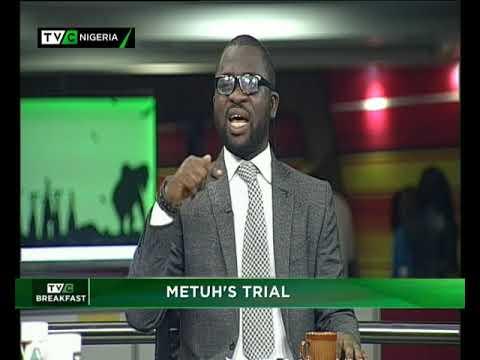 TVC Breakfast 22nd May 2018 | Metuh's Trial