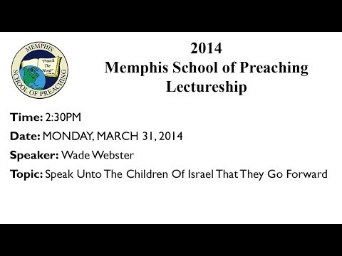 2:30PM Class - Speak Unto The Children Of Israel That They Go Forward - Wade Webster