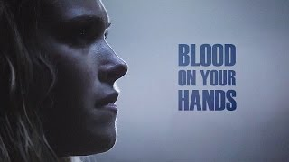 blood on your hands • clarke griffin