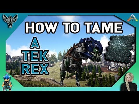 HOW TO TAME A TEK REX [ ARK SURVIVAL EVOLVED 2018]