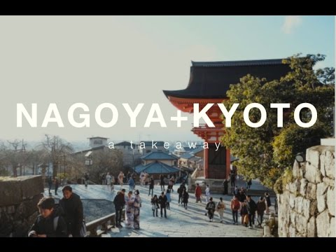 Nagoya & Kyoto, Japan | 2017 Travel Vlog