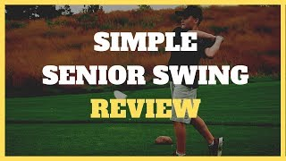 Simple Senior Swing Review  Truth On Alex Fortey