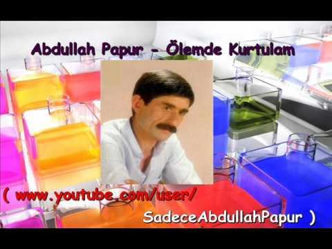 Abdullah Papur - Ölemde Kurtulam Dinle mp3 indir