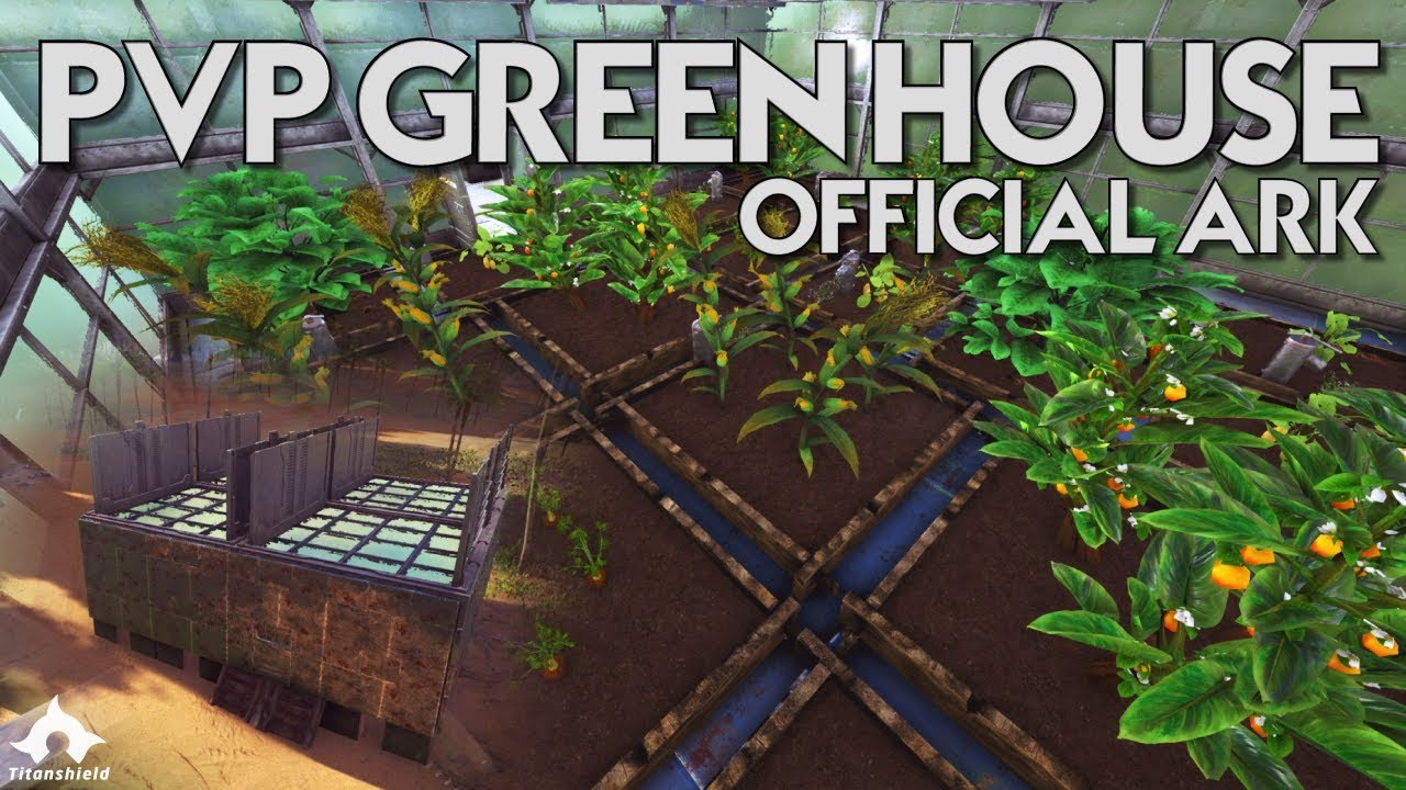 Official PVP Green House Build | ARK: SURVIVAL EVOLVED | Official Ark |  Titanshield Gaming