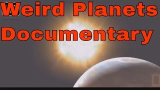 Weird Planets Documentary about the Solar System and Space exploration - Full Movie