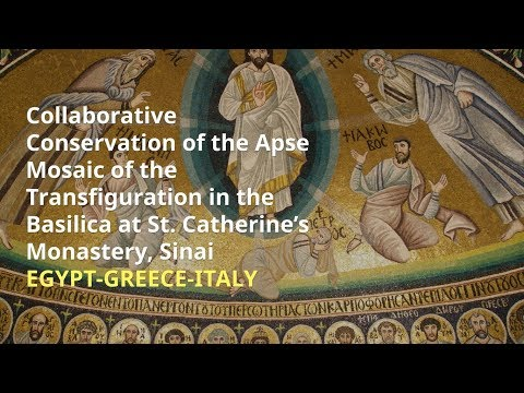 Collaborative Conservation of the Apse Transfiguration Mosaic at St Catherine's, Sinai