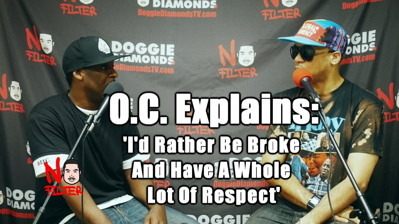 O.C. Explains: 'I'd Rather Be Broke And Have A Whole Lot Of Respect'