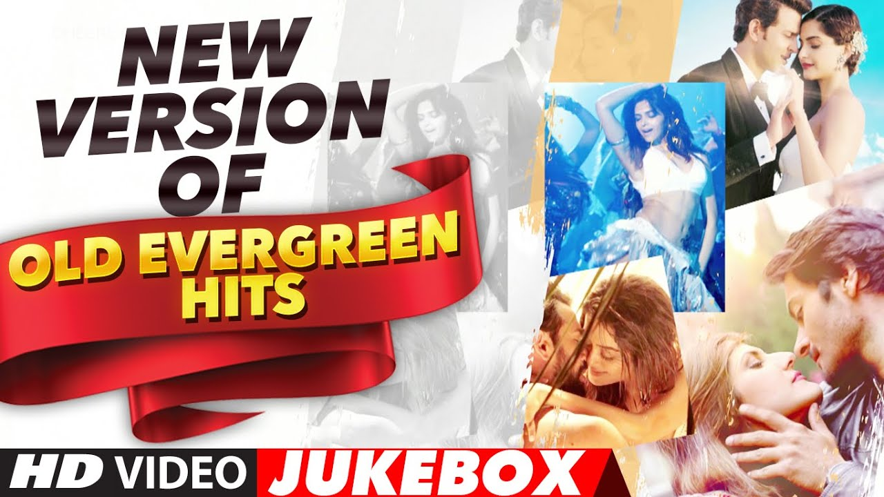 New Version Of OLD EVERGREEN HITS