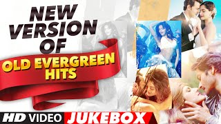 New Version of OLD EVERGREEN HITS | Hindi Classics Remake | Bollywood Hindi Songs | T Series