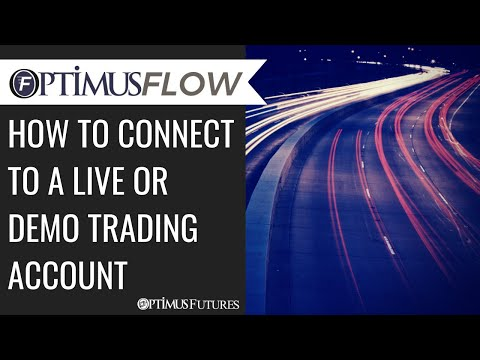 Optimus Flow – How to Connect to a Live or Demo Trading Account
