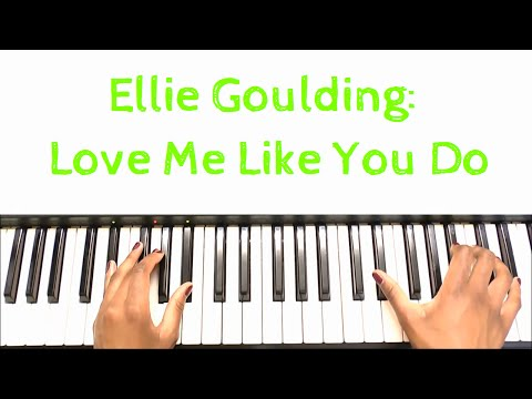 Ellie Goulding - Love Me Like You Do: Piano Tutorial