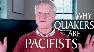 Why Are Quakers Pacifists?