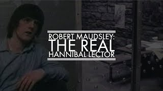 Robert Maudsley: The Real Hannibal Lecter