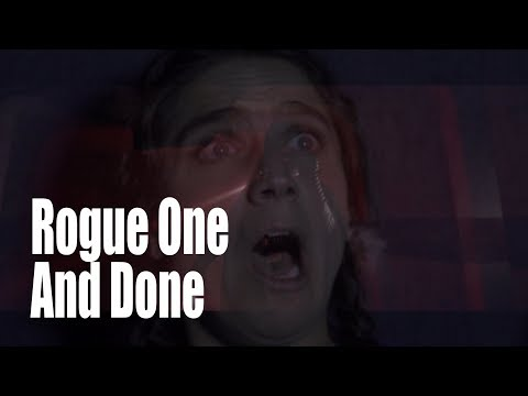 Rogue One and Done