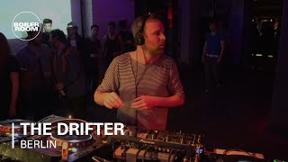The Drifter Boiler Room Berlin DJ Set