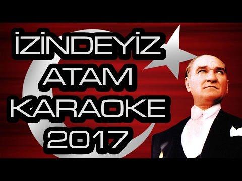 İzindeyiz Yüce Atam Marşı kaliteli karaoke yeni 2018 - en yeni okul marşları