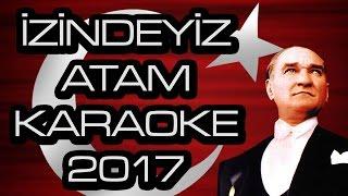İzindeyiz Yüce Atam Marşı kaliteli karaoke yeni 2019 - en yeni okul marşları