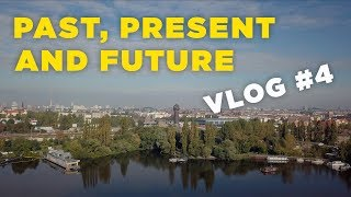 Past Present Future | VLOG #4