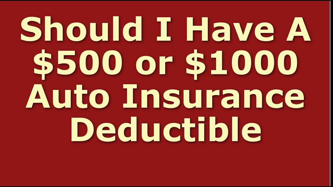 Car Insurance Deductible 500 or 1000 - YouTube