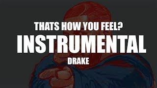Drake - Thats how you feel (INSTRUMENTAL) BPM 86