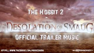 The Hobbit 2 - Official Trailer Song (The Desolation of Smaug)