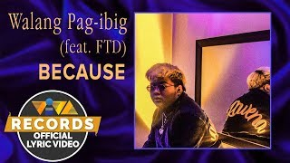 Walang Pag-Ibig Because feat. FTD.mp3