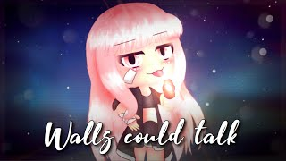Walls could talk|GLMV|Gacha Life Music Video