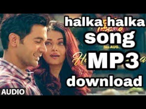 Halka Halka song MP3  Neha Kakkar unplugged with lyrics   Fanney Khan   Aishwarya Rai Bachchan  