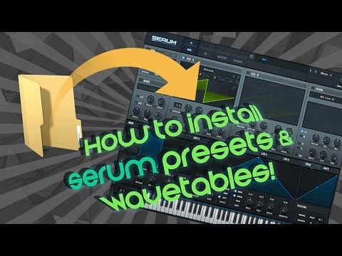 TUTORIAL | How To Install Serum Wavetables & Presets - YouTube