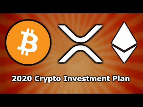 My 2020 Crypto Investment Plan - Bitcoin, Ripple XRP & Ethereum