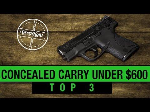 Top 3 Best Concealed Carry Guns Under $600