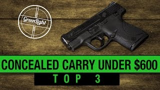Top 3 Best Concealed Carry Guns Under $600