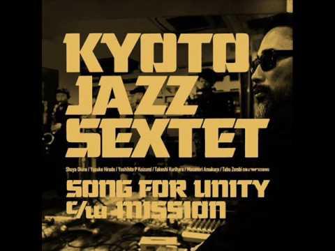KYOTO JAZZ SEXTET-Song for unity (feat. Tomoki Sanders & Tabu Zombie)