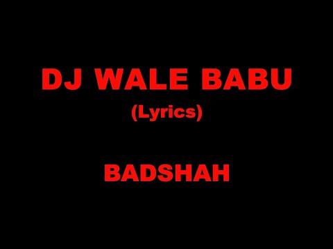 DJ wale babu (Lyrics) BADSHAH