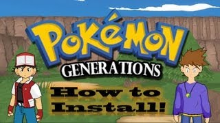 How To Download And Install Pokemon Generations!