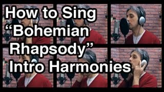 How to Sing Bohemian Rhapsody Harmony Queen Vocal Tutorial Lesson | Intro