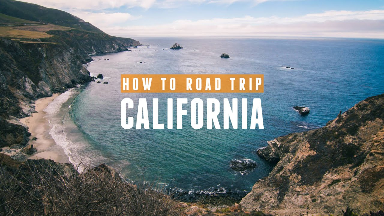 How To Road Trip California Be And Still Have A Good Time You