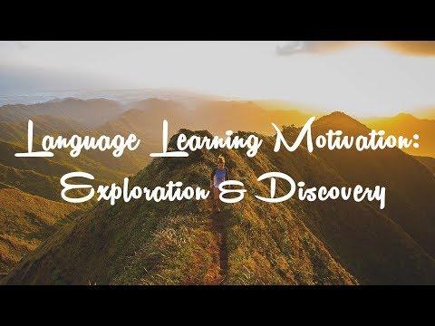 Language Learning Motivation: Exploration & Discovery