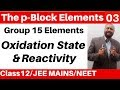 Download Video The p-Block Elements 03 : Group 15 Elements - Oxidation State and Reactivity JEE/NEET MP4,  Mp3,  Flv, 3GP & WebM gratis